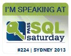 Speaking at SQL Saturday #224 Sydney 2013
